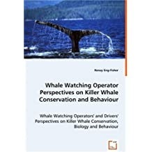 Whale Watching Operator Perspectives on Killer Whale Conservation and Behaviour by Renay Eng-Fisher (2008-06-13)