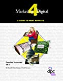 Marketing4Digital Set 5 : A Guide for Print Markets, Romano, Frank and Needham, Meredith, 0883626195