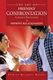 The Art of Friendly Confrontation, Shirley Brackett Mathey, 1468579894