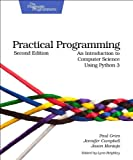 Practical Programming : An Introduction to Computer Science Using Python 3, Gries, Paul and Campbell, Jennifer, 1937785459