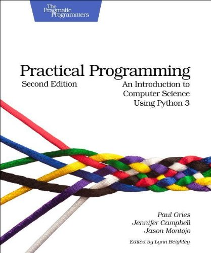 Practical Programming, 2nd Edition by Jason Montojo , Jennifer Campbell , Paul Gries, Publisher : Pragmatic Bookshelf