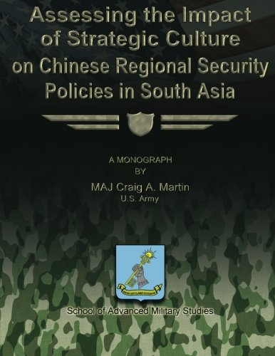 Download Assessing the Impact of Strategic Culture on Chinese Regional Security Policies in South Asia ebook