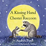 A Kissing Hand for Chester Raccoon, Audrey Penn, 1933718773