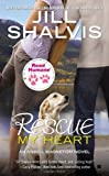 Read Humane Rescue My Heart, Jill Shalvis, 0425268446