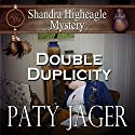 Double Duplicity: A Shandra Higheagle Mystery Audiobook by Paty Jager Narrated by Ann M. Thompson