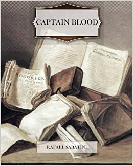 Captain blood rafael sabatini 9781466257184 amazon books captain blood fandeluxe Ebook collections