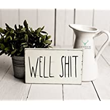 Rustic Well Shit Sign | Rustic Wood Sign | Farmhouse Sign | Inspired Rae Dunn Sign | Rustic Home Decor | Farmhouse Home Decor | French Farmhouse Decor | Funny Gifts | Primitive Decor