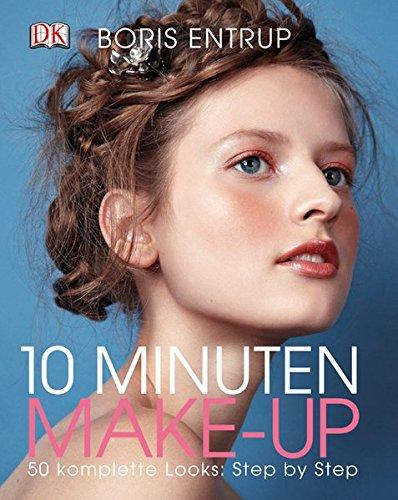 10 Minuten Make-up: 50 komplette Looks: Step by Step Gebundenes Buch – 1. Januar 2013 Boris Entrup Dorling Kindersley 3831023719 Schönheit / Kosmetik