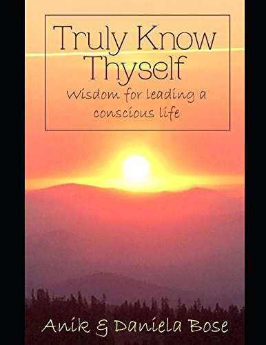 Download Truly Know Thyself: Wisdom For Leading A Conscious Life PDF