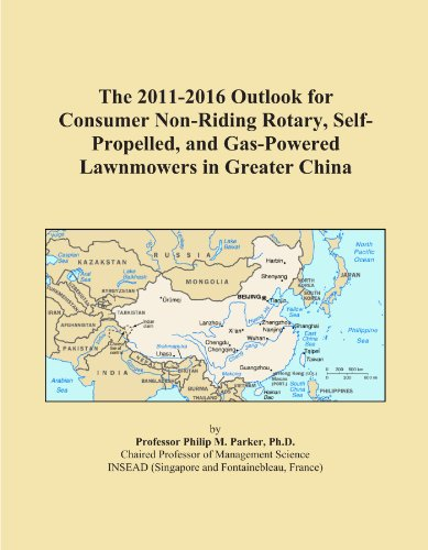 The 2011-2016 Outlook for Consumer Non-Riding Rotary, Self-Propelled, and Gas-Powered Lawnmowers in Greater China (Top Rated Self Propelled Lawn Mowers 2012)