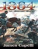 1864: An Alternate History