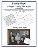 Family Maps of Allegan County, Michigan, Deluxe Edition : With Homesteads, Roads, Waterways, Towns, Cemeteries, Railroads, and More, Boyd, Gregory A., 1420314831