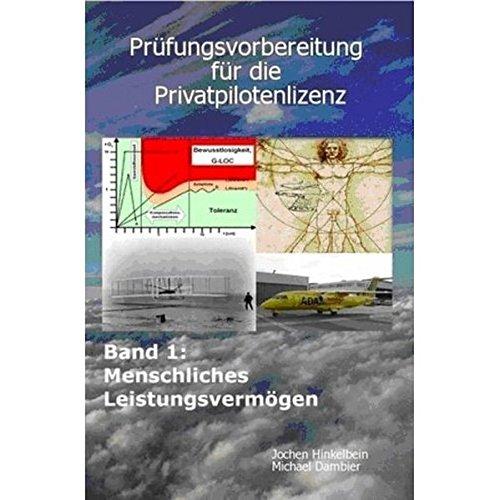Prüfungsvorbereitung für die Privatpilotenlizenz, Band 1: Menschliches Leistungsvermögen