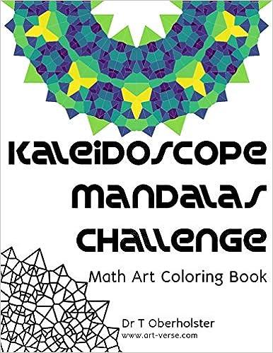 Kaleisoscope Mandalas Challenge Math Art Coloring Book by Dr T Oberholster aRtVerse https://www.amazon.com/dp/B08MTT9XHW