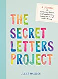 The Secret Letters Project: A Journal for Reflection, Growth, and Transformation through the Art of Letter Writing