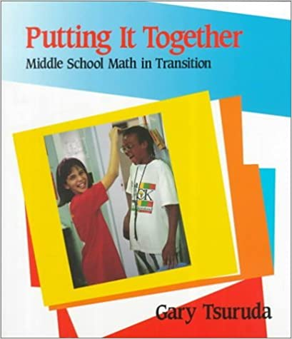 Book By Gary Tsuruda - Putting It Together: Middle School Math in Transition: 1st (first) Edition