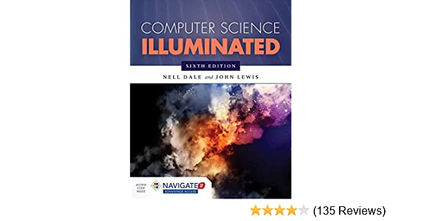 Computer Science Illuminated Nell Dale John Lewis 9781284055917