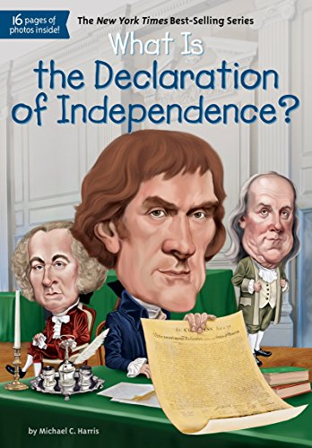 What Is the Declaration of Independence? (What Was?) -