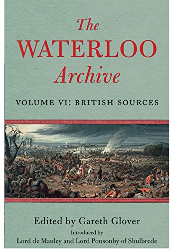 Download The Waterloo Archive. Volume 6: British Sources pdf