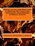 Survey of College Practices in Renting Out Facilities for Camps, Conferences and Special Events, Primary Research Group, 157440217X