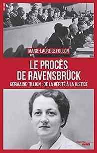Le procès de Ravensbrück par Marie-Laure Le Foulon