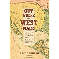 Out Where the West Begins: Profiles, Visions & Strategies of Early Western Business Leaders
