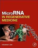 MicroRNA in Regenerative Medicine, , 0124055443