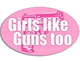 PINK Oval Girls Like Guns Too Sticker
