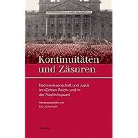 Kontinuitäten und Zäsuren: Rechtswissenschaft und Justiz im »Dritten Reich« und in der Nachkriegszeit