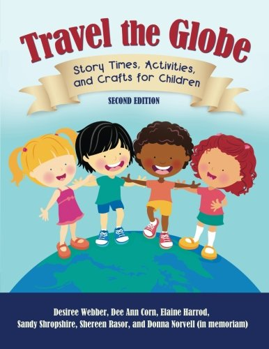 Travel the Globe: Story Times, Activities, and Crafts for Ch