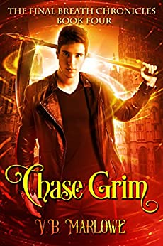 Chase Grim: The Final Breath Chronicles Book Four by [Marlowe, V.B.]