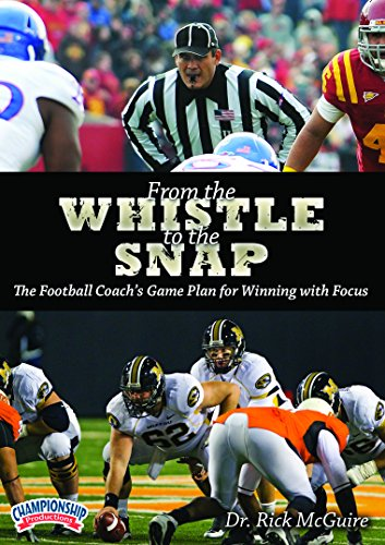 Championship Productions Rick Mcguire-From the Whistle to the Snap: The Football Coach's Game Plan for Winning with Focus DVD