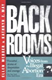 Back Rooms : Voices from the Illegal Abortion Era, Messer, Ellen and May, Kathryn E., 0671682024