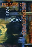 Points of Departures, Paul Hogan, 1893996239