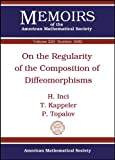 On the Regularity of the Composition of Diffeomorphisms, H. Inci and T. Kappeler, 0821887416