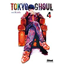 Tokyo Ghoul - Tome 04 (French Edition)