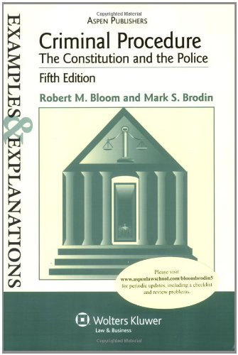 Criminal Procedure Examples & Explanations: The Constitution and the Police
