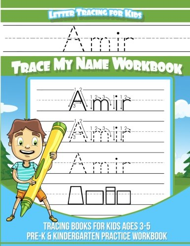 Amir Letter Tracing for Kids Trace my Name Workbook: Tracing Books for Kids ages 3 - 5 Pre-K & Kindergarten Practice Workbook