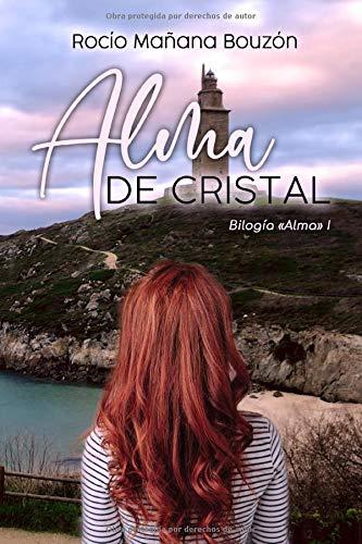 Alma de Cristal: Amazon.es: Mañana Bouzón, Rocío: Libros