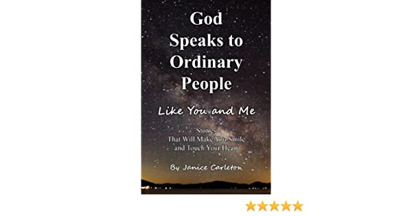 God Speaks to Ordinary People Like You and Me