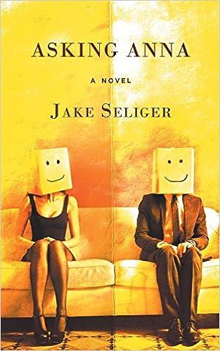 Kirjat google ilmaisia latauksia Asking Anna: A Novel by Jake Seliger 1495242218 PDF ePub MOBI