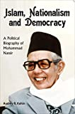 img - for Islam, Nationalism and Democracy: a Political Biography of Mohammad Natsir book / textbook / text book