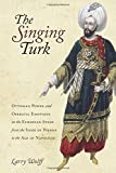 "Larry Wolff, ""The Singing Turk"" (Stanford UP, 2016)"