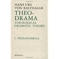 Theo-Drama: Theological Dramatic Theory : Prolegomena: 001