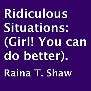 Ridiculous Situations Audiobook