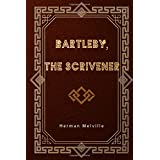 Bartleby, The Scrivener: A Story of Wall-Street