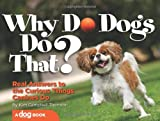 Why Do Dogs Do That?, Kim Campbell Thornton, 1933958847