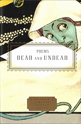 Poems of the Dead and Undead (Everyman's Library POCKET POETS) -