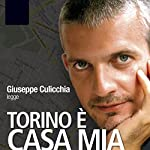 Torino è Casa Mia | Giuseppe Culicchia
