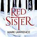 Red Sister: Book of the Ancestor, Book 1 Hörbuch von Mark Lawrence Gesprochen von: Helen Duff